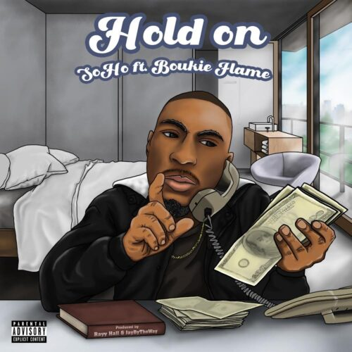 "SoHo (@isaidsoho) F/ Boukie Flame – ""Hold On"""