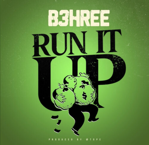 "B3hree (@B3hree454) – ""Run It Up"" 
