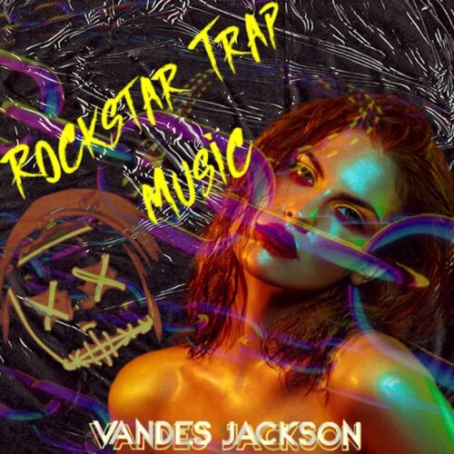 "Vandes Jackson (@vandesjackson_) – ""Rockstar Trap Music"" (Mixtape)"
