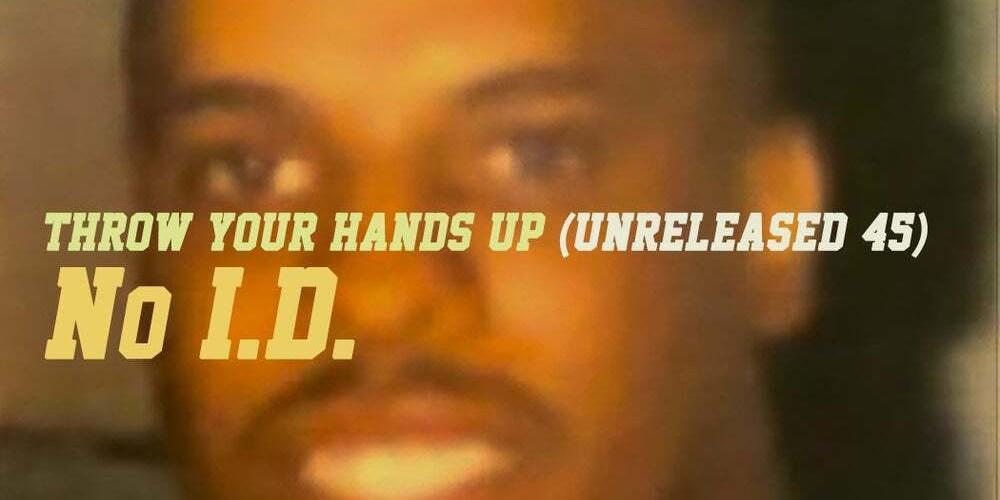 "No I.D. – ""Throw Your Hands Up"" (unreleased EP) (7 inch Vinyl)"