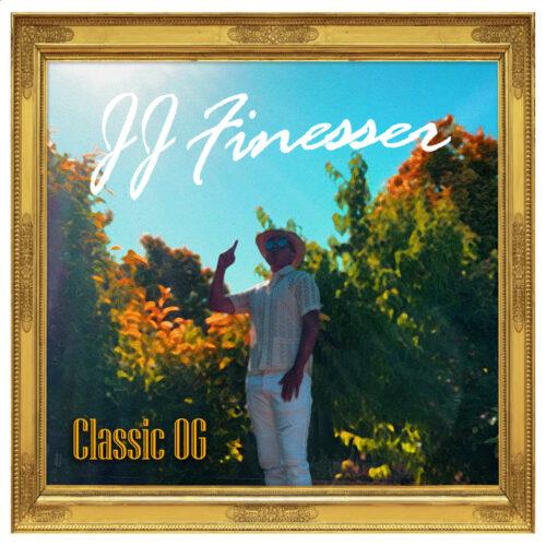 """JJ Finesser (@jjfinesser) – """"Classic OG"""" (Album)"""
