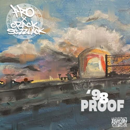 "P-Ro (@p_rounstable) & Crack Sizzlack (@cracksizzlack) – ""'98 Proof"" LP"