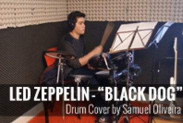 Black Dog – Led Zeppelin – Drum Cover por Samuel Oliveira