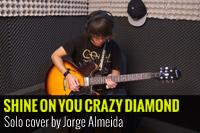 PINK FLOYD – SHINE ON YOU CRAZY DIAMOND – SOLO COVER BY JORGE ALMEIDA