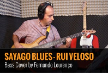 RUI VELOSO – SAYAGO BLUES – BASS COVER BY FERNANDO LOURENÇO