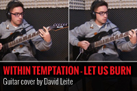 WITHIN TEMPTATION – LET US BURN – GUITAR COVER POR DAVID LEITE