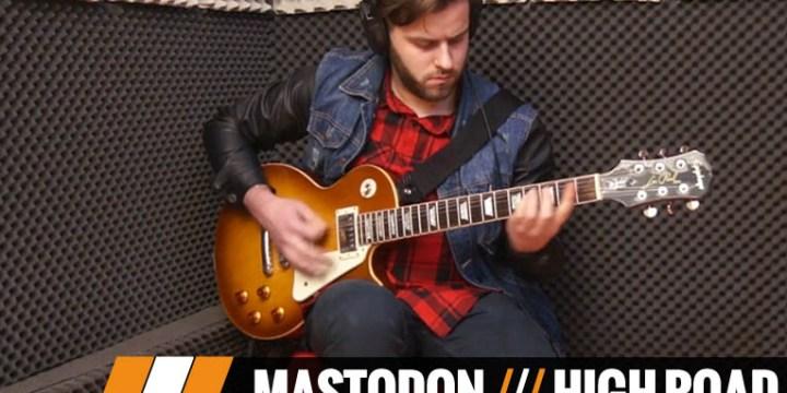 MASTODON – HIGH ROAD – Estudo de Guitarra por André Correia