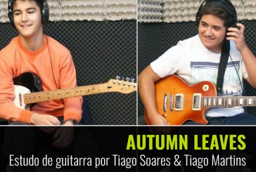 AUTUMN LEAVES – ESTUDO DE GUITARRA POR TIAGO LOPES & TIAGO MARTINS