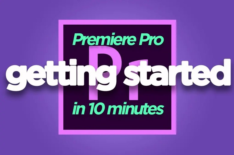 Getting Started with Premiere Pro