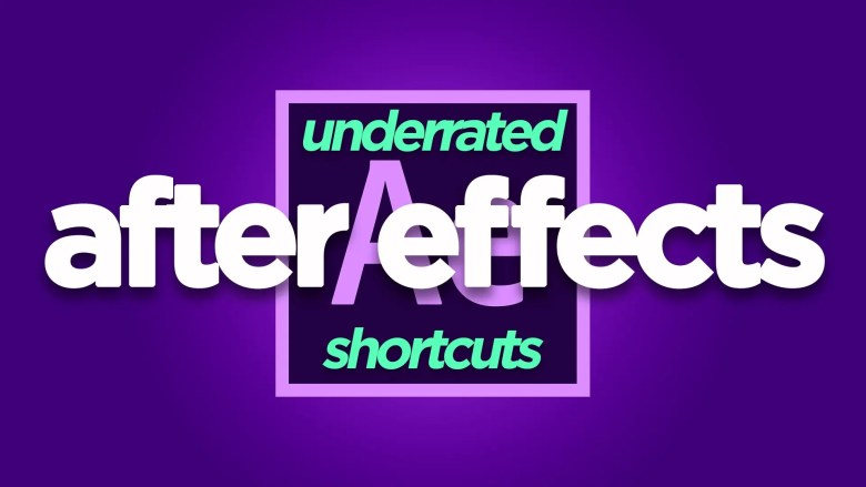 Underrated After Effects Shortcuts