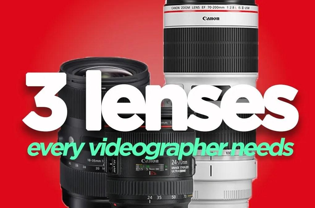 Three lenses every videographer needs