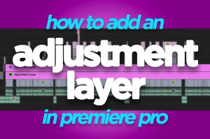 Adjustment Layer Premiere