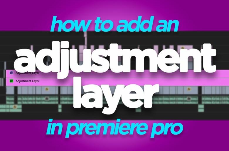 Adjustment Layer Premiere