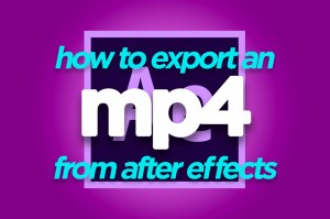 how to export after effects to mp4