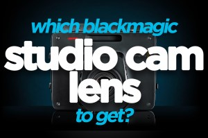 best lens for blackmagic studio camera