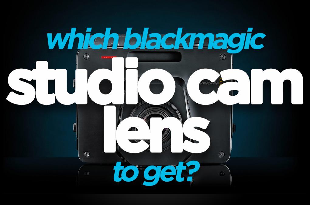 best lens for blackmagic studio camera
