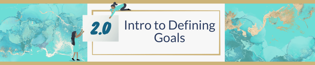 2.0 Intro to Defining Goals