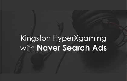 Kingston HperXgaming with Naver Search Ads - D38