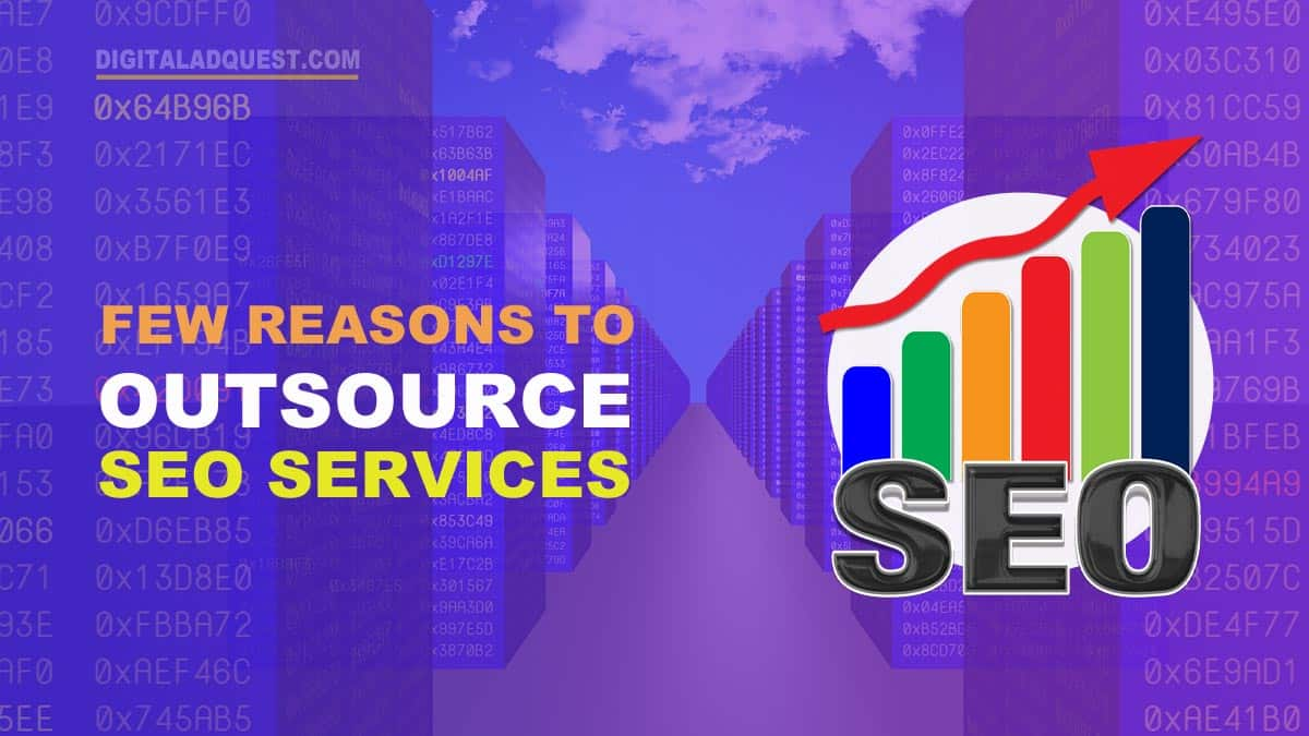 Important Reasons To Outsource SEO Services