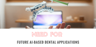 Need For Future Artificial Intelligence-Based Dental Applications