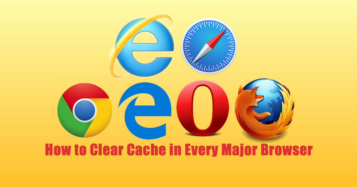 How to Clear Cache in Every Major Browser