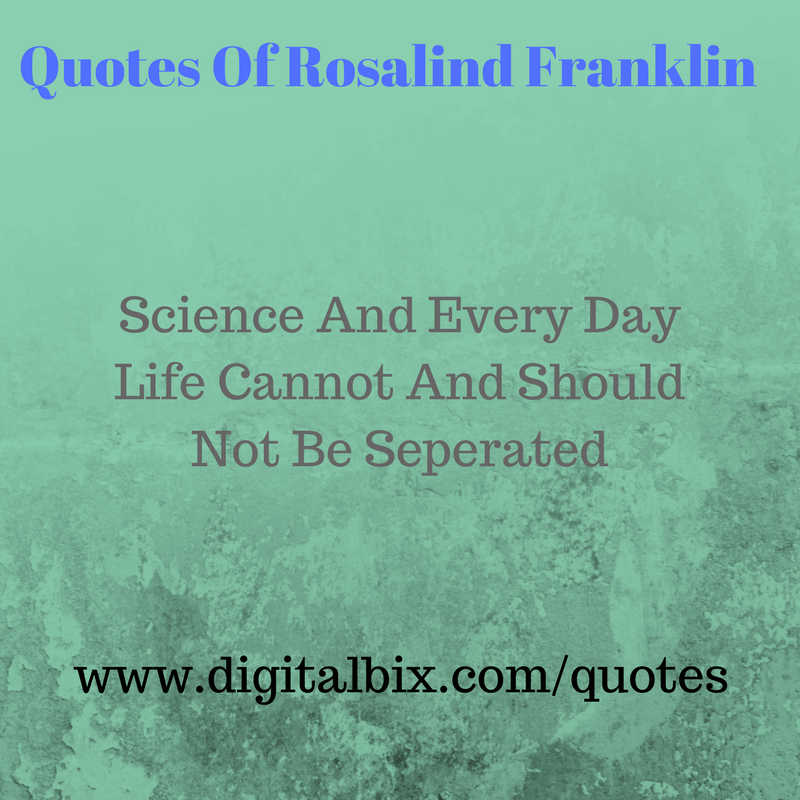 Quotes Of Rosalind franklin