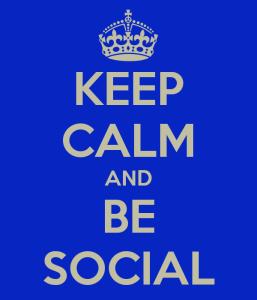 keep calm and be social