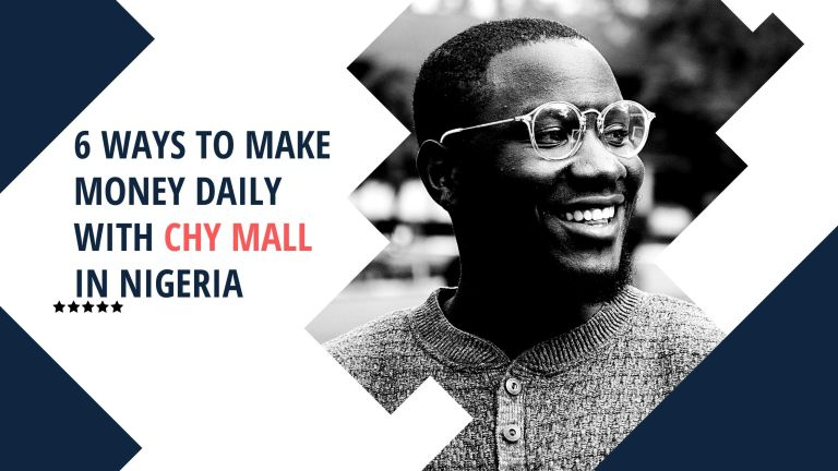 6 Ways to Make Money Daily With CHY Mall in Nigeria