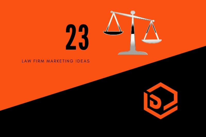 23 Law Firm Marketing Ideas [2019 Edition] Digital Logic™