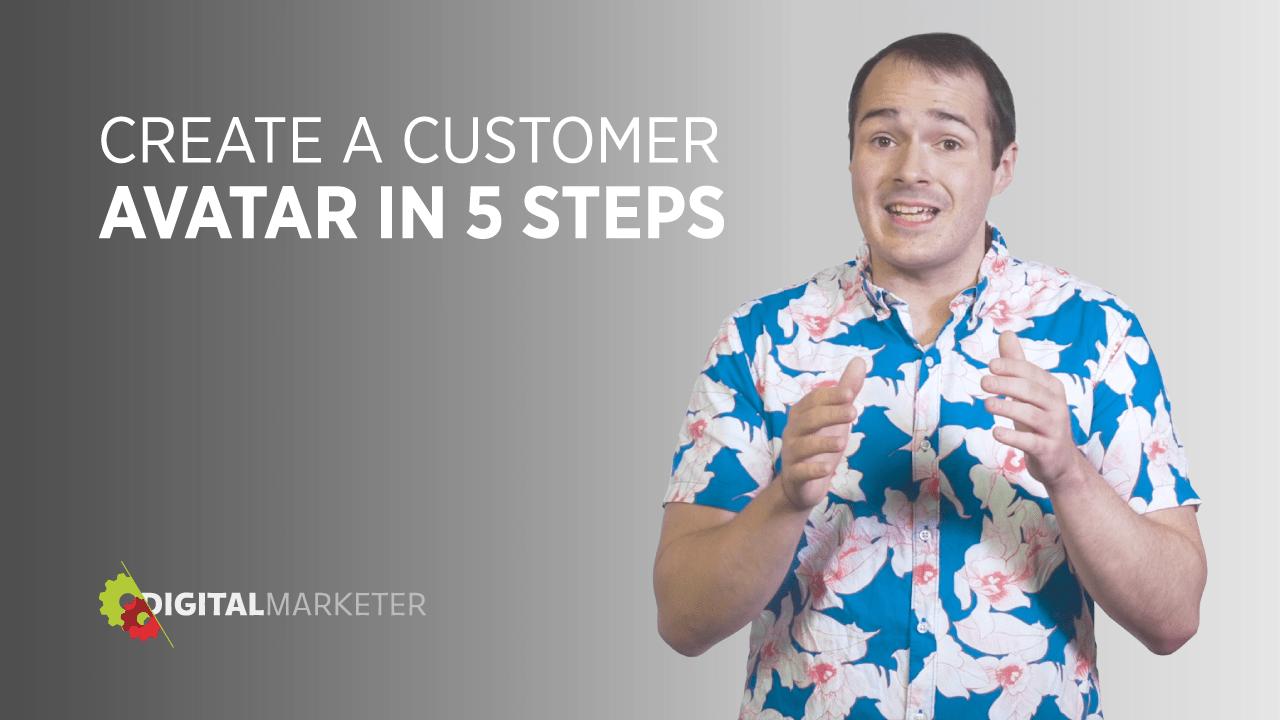 Create a Buyer Avatar in 5 Straightforward Steps | DigitalMarketer
