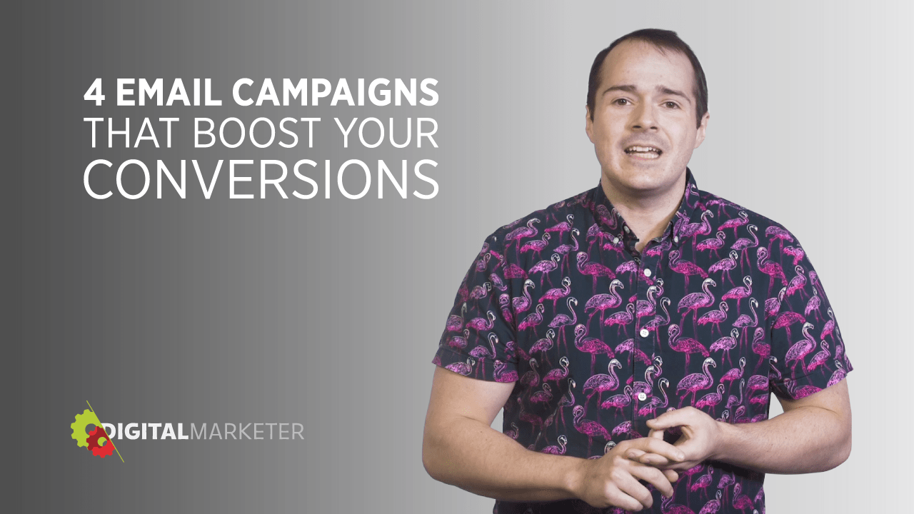 Four E-mail Campaigns to Increase Conversions | DigitalMarketer