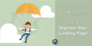 its-not-2003-time-to-improve-your-landing-page-digital-marketing-supremacy-final2