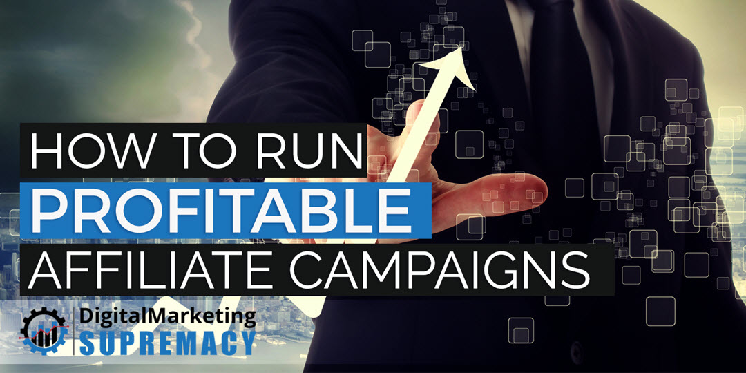 How To Run Profitable Affiliate Campaigns