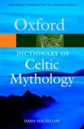 Cover of James MacKillop Dictionary of Celtic Mythology