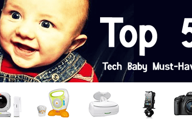 Top 5 Technology Must Have For Babies