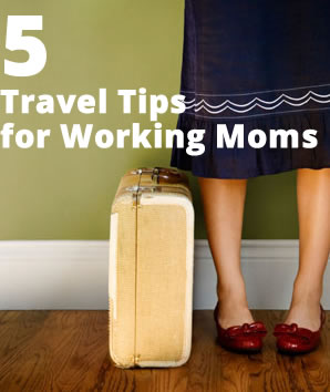 working mom travel tips