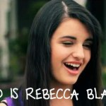 Music Monday – Rebecca Black (WHO!)