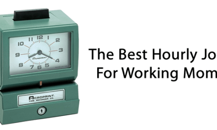 The Best Hourly Jobs For Working Moms
