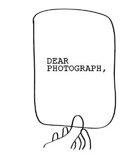 Dear Photograph…