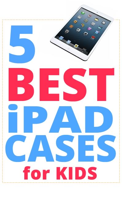 5 BEST iPad Cases for Kids