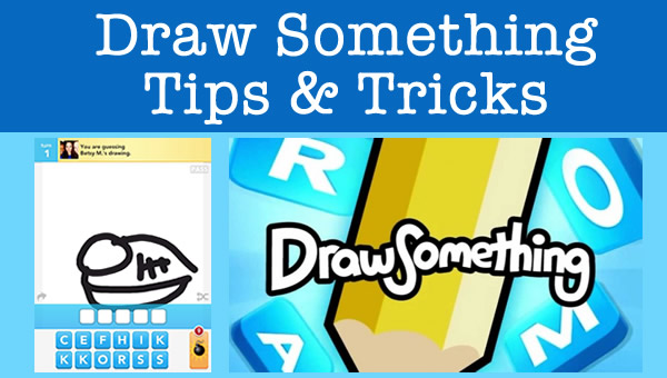 Draw Something Cheats Tips And Tricks For Your Favorite Drawing App