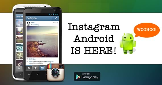 Instagram for Android is HERE