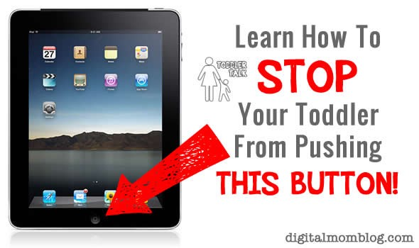stop toddler pushing ipad button