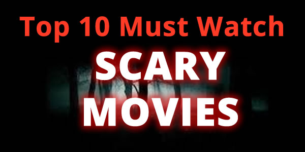 top scary movies