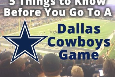 Things to Know Before you Go To a Dallas Cowboys Game