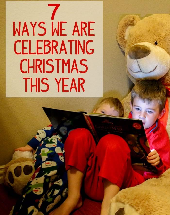7 Ways We Are Celebrating Christmas