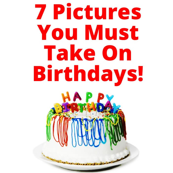 Must Take Birthday Photos