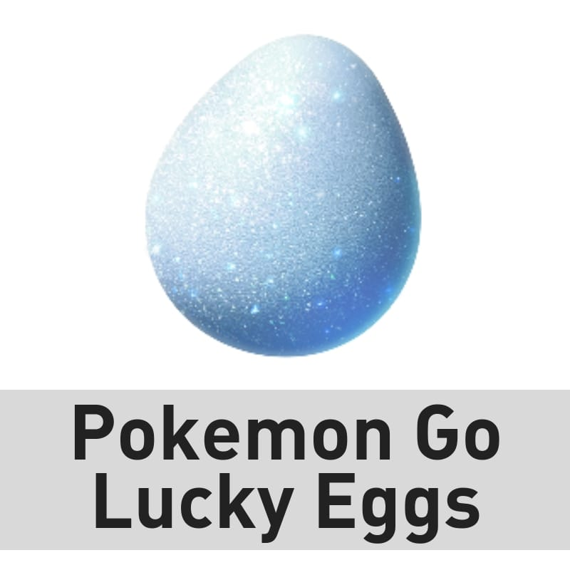 Pokemon Go Lucky Eggs