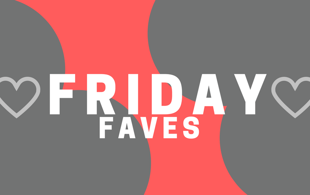 Friday Faves – Valentine's Day