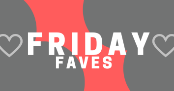 friday faves valentines day edition
